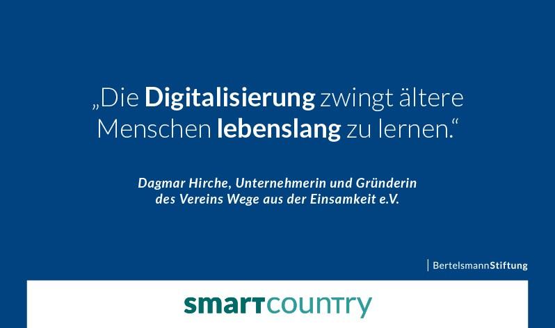 Ein Zitat von Dagmar Hirche (Verein Wege aus der Einsamkeit): Die Digitalisierung zwingt ältere Menschen lebenslang zu lernen.